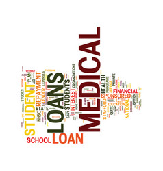 Medical school loans text background word cloud vector