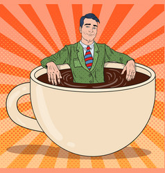 pop art businessman relaxing in coffee cup vector image
