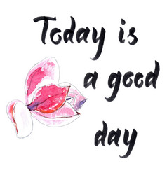 today is a good day vector image