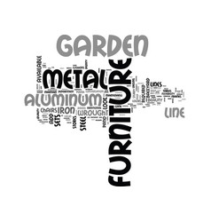 why metal garden furniture text word cloud concept vector image