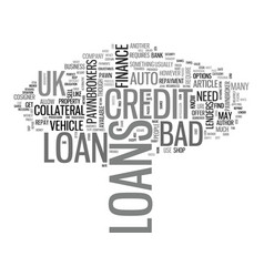 A borrower s guide to bad credit loans uk text vector
