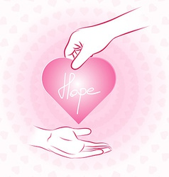 Hand holding pink heart with hope and give or vector image