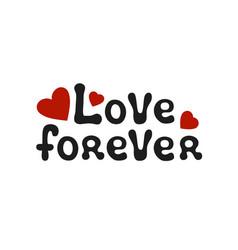 lettering romantic phrase love forever handdrawn vector image