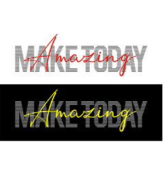 Quotes make today amazing 0002 vector
