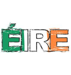 word eire irish translation of ireland with vector image
