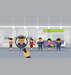 Hr hand hold magnifying glass choosing businessman vector