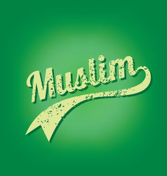 Muslim islam believe grungy text varsity vector