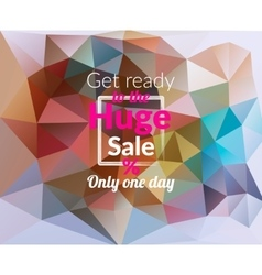 Colorful triangular background with Huge Sale vector image vector image