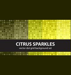 polka dot pattern set citrus sparkles seamless vector image