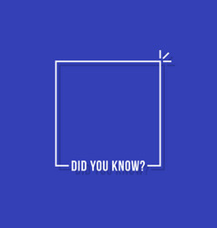 Thin line did you know simple frame vector