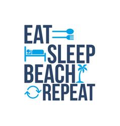 Eat sleep beach repeat icon sign vector