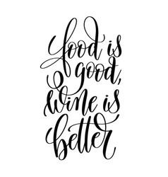 Food is good wine is better brush ink hand vector