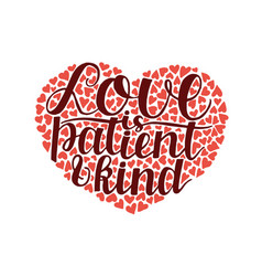 Hand lettering with bible verse love is patient vector