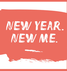 New year new me - artistic hand drawn text vector