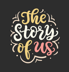 the story of us poster valentines day gift tag vector image