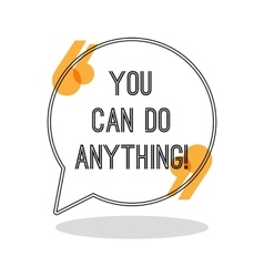 You can do anything Inspiring creative motivation vector image