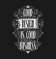 Good design is good business hand drawn label vector