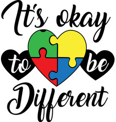 It s okay to be different on white background vector