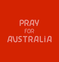 Pray for australia red white graphic card support vector