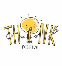 Think positive lightbulb cartoon doodle vector