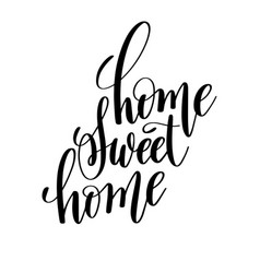 home sweet home brush ink hand lettering vector image vector image