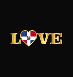 Golden love typography dominican republic flag vector