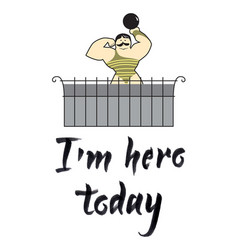 im hero today hand drawn vector image