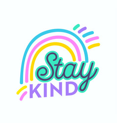 stay kind banner greeting card inscription vector image