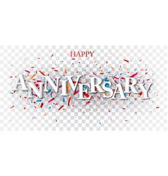 Anniversary text over colorful confetti vector