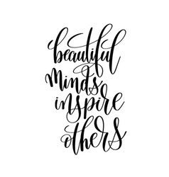 Beautiful minds inspire others brush ink hand vector