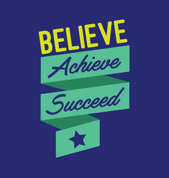 believe achieve succeed vector image