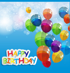 Color Glossy Balloons Happy Birthday Background vector image