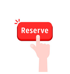 hand push on red reserve button vector image