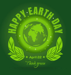 happy earth day april 22 earth day poster design vector image