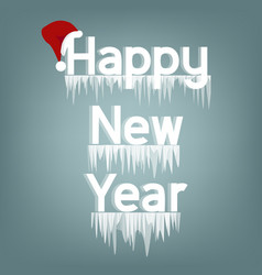 Inscription happy new year with icicles vector