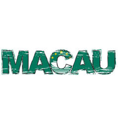 word macau with national flag under it distressed vector image