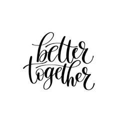 Better Together Text Phrase vector