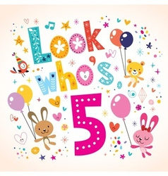 Look whos five - fifth birthday card 2 vector