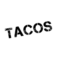 Tacos rubber stamp vector