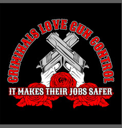 Cross guncriminals love gun control hand vector