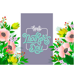 happy mothers day beautiful greeting card bright vector image