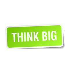 Think big green square sticker on white background vector