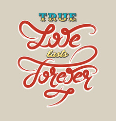 true love lasts forever vector image