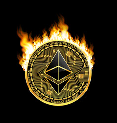Crypto currency ethereum golden symbol on fire vector