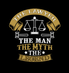 Lawyer the man the myth the legend profession vector