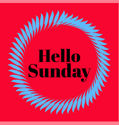 Hello sunday hand lettering png design vector