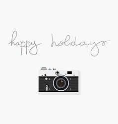 Old camera and hand written quote Happy holidays vector image