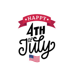 Happy fourth july hand lettering vector