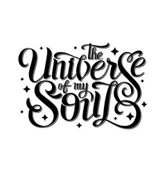 Lettering typography design universe of my soul vector