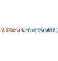 Sister is forever friend Banner vector